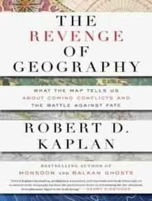 The Revenge of Geography, Kaplan
